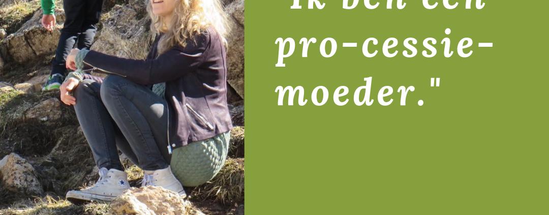 Ik ben een pro-cessie-moeder